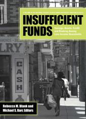 Insufficient Funds: Savings, Assets, Credit, and Banking Among Low-Income Households