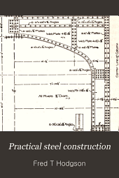 Practical steel construction: dealing with all phases in the construction of our modern steel buildings. [Appendix: structural steel.]