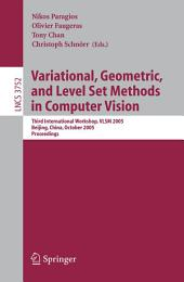 Variational, Geometric, and Level Set Methods in Computer Vision: Third International Workshop, VLSM 2005, Beijing, China, October 16, 2005, Proceedings