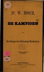 Dr  W  Bosch  de Kampioen van  Het Budget der Koloniaal Radicalen   PDF