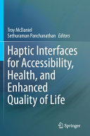 Haptic Interfaces for Accessibility  Health  and Enhanced Quality of Life PDF