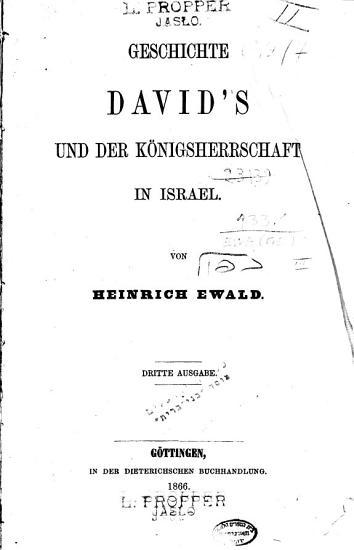 Geschichte des Volkes Israel  Geschichte David s und der K  nigsherrschaft in Israel PDF