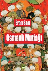 Osmanlı Mutfağı: OSMANLI MUTFAĞI'NDA EN ÇOK TERCIH EDILEN YEMEKLER...