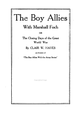 The boy allies with Marshall Foch, or, The closing days of the Great World War