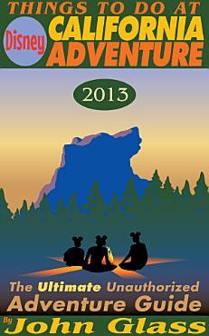 Things To Do At Disney California Adventure 2013 PDF