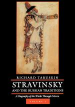 Stravinsky and the Russian Traditions, Volume One