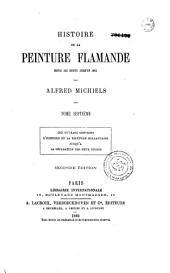 Histoire de la peinture flamande depuis ses débuts jusqu'en 1864: Cet ouvrage contient l'histoire de la peinture hollandaise jusqu'à la séparation des deux écoles. La Peinture en Exil - Décadence et renaissance