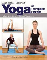 Yoga as Therapeutic Exercise E Book PDF