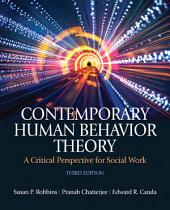 Contemporary Human Behavior Theory: A Critical Perspective for Social Work, Edition 3