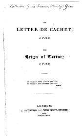 The Lettre de Cachet: A Tale. The Reign of Terror; a Tale