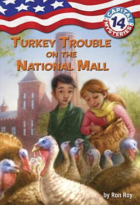 Capital Mysteries  14  Turkey Trouble on the National Mall PDF
