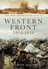 Western Front 1914-1916: Mons, Le Cataeu, loos, the Battle of the Somme
