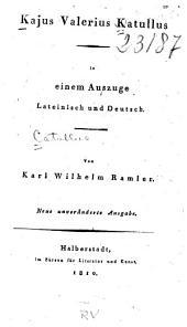 Kajus Valerius Katullus in einem Auszuge, Lateinisch und Deutsch