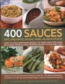 400 Sauces  Dips  Dressings  Salsas  Jams  Jellies and Pickles