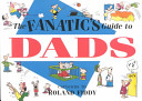 The Fanatic's Guide to Dads