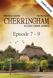 Cherringham - Episode 7 - 9: A Cosy Crime Series Compilation