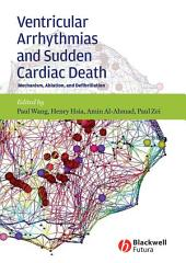 Ventricular Arrhythmias and Sudden Cardiac Death: Mechanism, Ablation, and Defibrillation