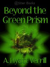 Beyond the Green Prism