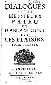 Dialogues entre Messieurs Patru et d'Ablancourt sur les plaisirs... (par Baudot de Juilly ou Genest)