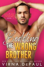 Bedding the Wrong Brother: Bedding the Bachelors #1
