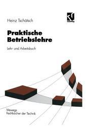 Praktische Betriebslehre: Lehr- und Arbeitsbuch, Ausgabe 2