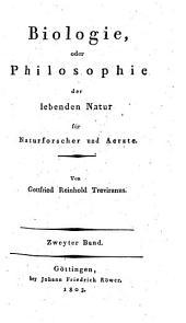 Biologie, oder Philosophie der lebenden Natur für Naturforscher und Ärzte: Band 2