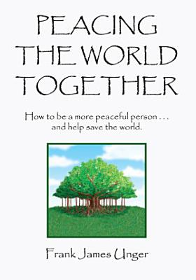 Peacing the World Together PDF