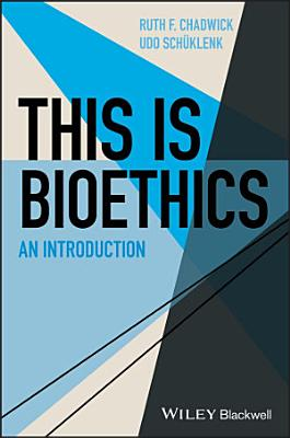 This Is Bioethics