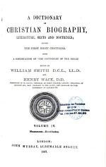 A Dictionary of Christian Biography, Literature, Sects and Doctrines Being a Continuation of the Dictionary of the Bible