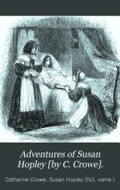 Adventures of Susan Hopley [by C. Crowe].