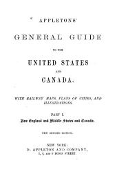 Appleton's General Guide to the United States and Canada: New England and middle states and Canada