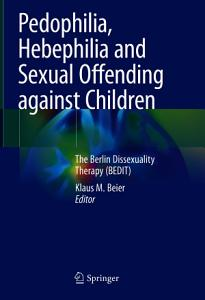 Pedophilia  Hebephilia and Sexual Offending against Children