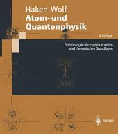 Atom- und Quantenphysik: Einführung in die experimentellen und theoretischen Grundlagen, Ausgabe 6
