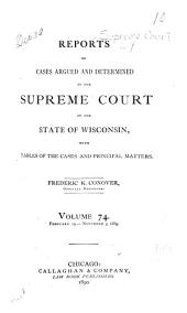 Reports of Cases Argued and Determined in the Supreme Court of the State of Wisconsin: Volume 74