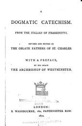 A Dogmatic Catechism: From the Italian of Frassinetti