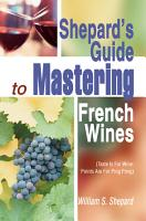 Shepard s Guide to Mastering French Wines PDF