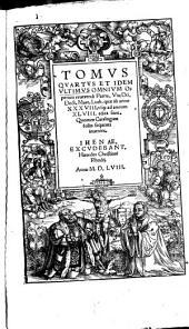 Omnia opera: ... quae ab anno XXXVIII. usq[ue] ad annum XLVIII. edita sunt ...