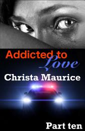 Addicted To Love Part Ten