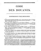 Code des douanes de l'Empire français, d'après les seules dispositions en vigueur, rangées dans un ordre méthodique, d'apres les seules dispositions en vigueur; avec des explications puissees dans les motifs des lois, dans les decisions ministerielles, dans les circulaires administratives, et sur-tout dans les arrets de la Cour de Cassation. Par Dujardin-Sailly