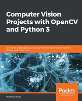 Computer Vision Projects with OpenCV and Python 3 PDF