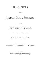 Transactions of the American Dental Association at Its ... Annual Session: Volume 29
