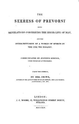 The seeress of Prevorst  F  Hauffe  revelations concerning the inner life of man  From the Germ  by mrs  Crowe PDF