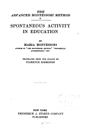 The Advanced Montessori Method: Spontaneous activity in education, tr. by Florence Simmonds
