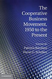 The Cooperative Business Movement, 1950 to the Present