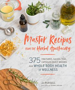 Master Recipes from the Herbal Apothecary Book