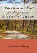 The Broken Road To Forgiveness Book PDF