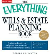 The Everything Wills and Estate Planning Book: Professional advice to safeguard your assests and provide security for your family, Edition 2