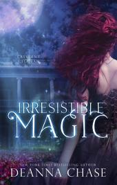 Irresistible Magic (Crescent City Fae, Book 2)