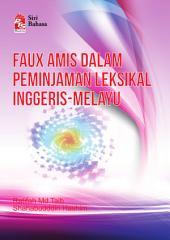 Faux Amis dalam Peminjaman Leksikal Inggeris-Melayu