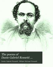 The Poems of Dante Gabriel Rossetti ...: The blessed damozel and longer poems